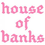 House Of Banks